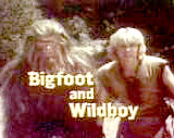 Bigfoot and Wild Boy