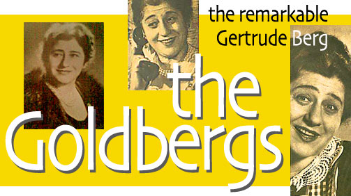 The Goldbergs : Gertrude Berg / Classic TV shows of the 1950s