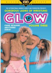 G.L.O.W. / Gorgeous Ladies of wrestling on DVD