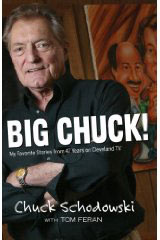 Big Chuck, My favorite stories from 47 years in Cleveland TV