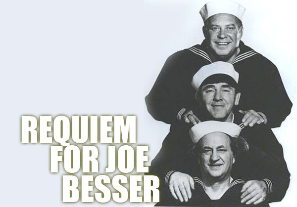 Three Stooges: Joe Besser