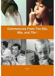 Commercials of the 50s, 60s, 70s on DVD