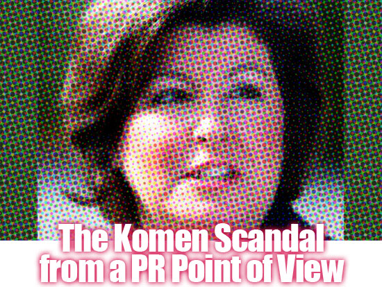 THE KOMEN SCANDAL FROM A PR POINT OF VIEW