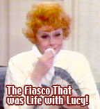 The Fiasco that was Life with Lucy