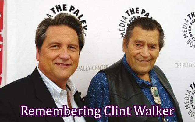 Remembering Clint Walker