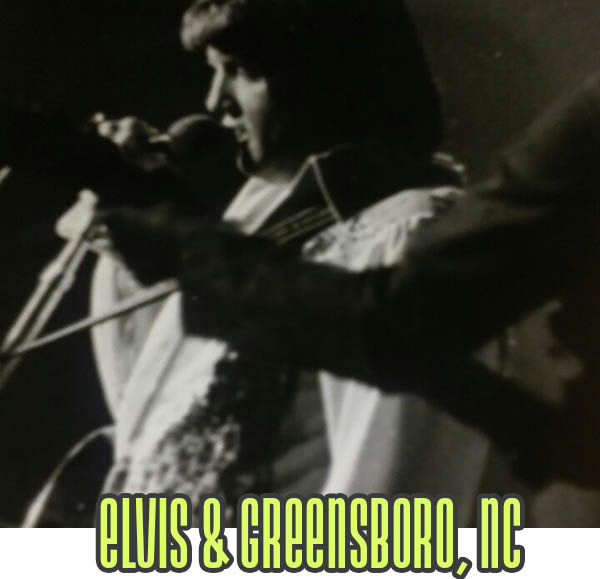Elvis & Greensboro, NC