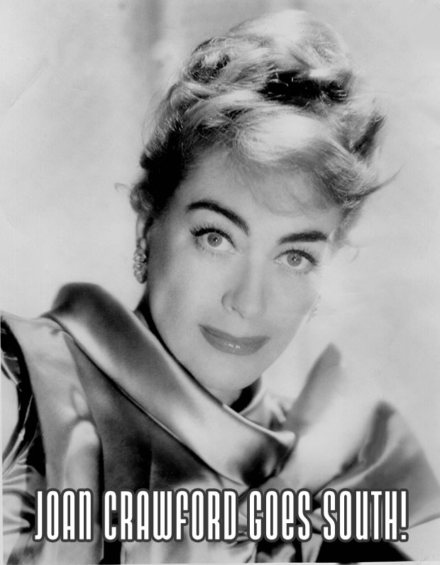 Joan Crawford Goes South!