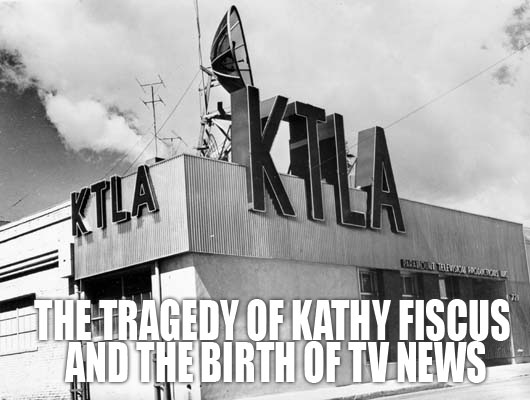 KTLA and the Birth of TV News