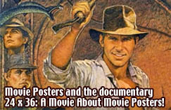 Movie Posters and the documentary 24 x 36: A Movie About Movie Posters