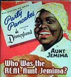 Who was the REAL Aunt Jemima?