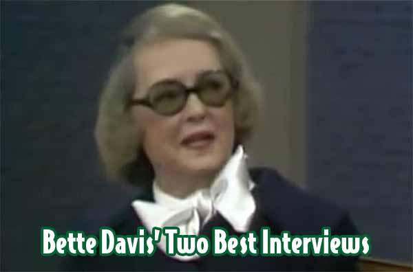 Bette Davis' Two Best Interviews