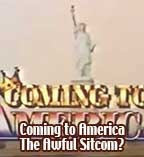 Coming to America - The Awful Sitcom?