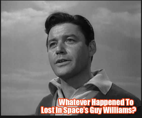 Whatever Happened To Lost In Space's Guy Williams?