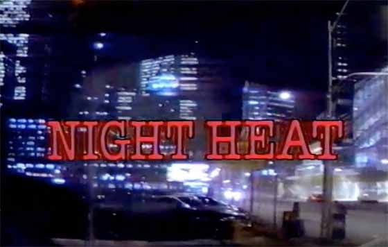 NIGHT HEAT late night TV show from canada