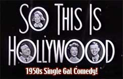 So This Is Hollywood + 1950s single girl sitcom