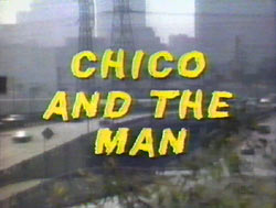 Chico & the man